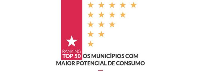 Ranking Top 50 - Os Municípior com Maior Potencial de Consumo