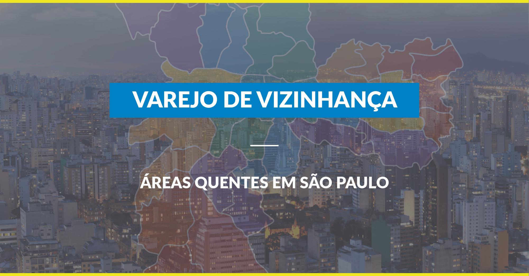 [Infográfico] Varejo de vizinhança: as áreas quentes em São Paulo