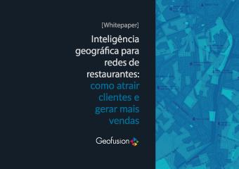 [Whitepaper] Inteligência geográfica para redes de restaurantes: como atrair clientes e gerar mais vendas
