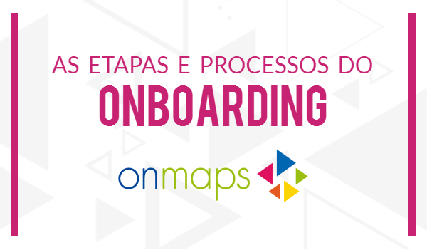 [Infográfico] Onboarding: o serviço do OnMaps para começar com o pé direito