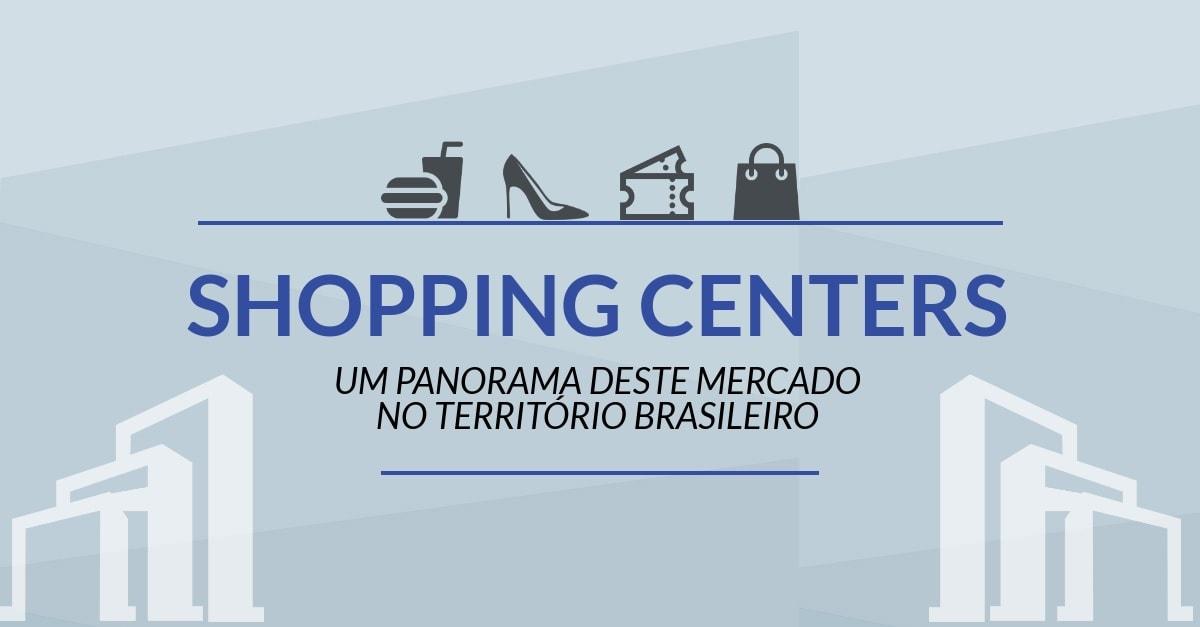 [Infográfico] Confira o panorama dos shopping centers no Brasil